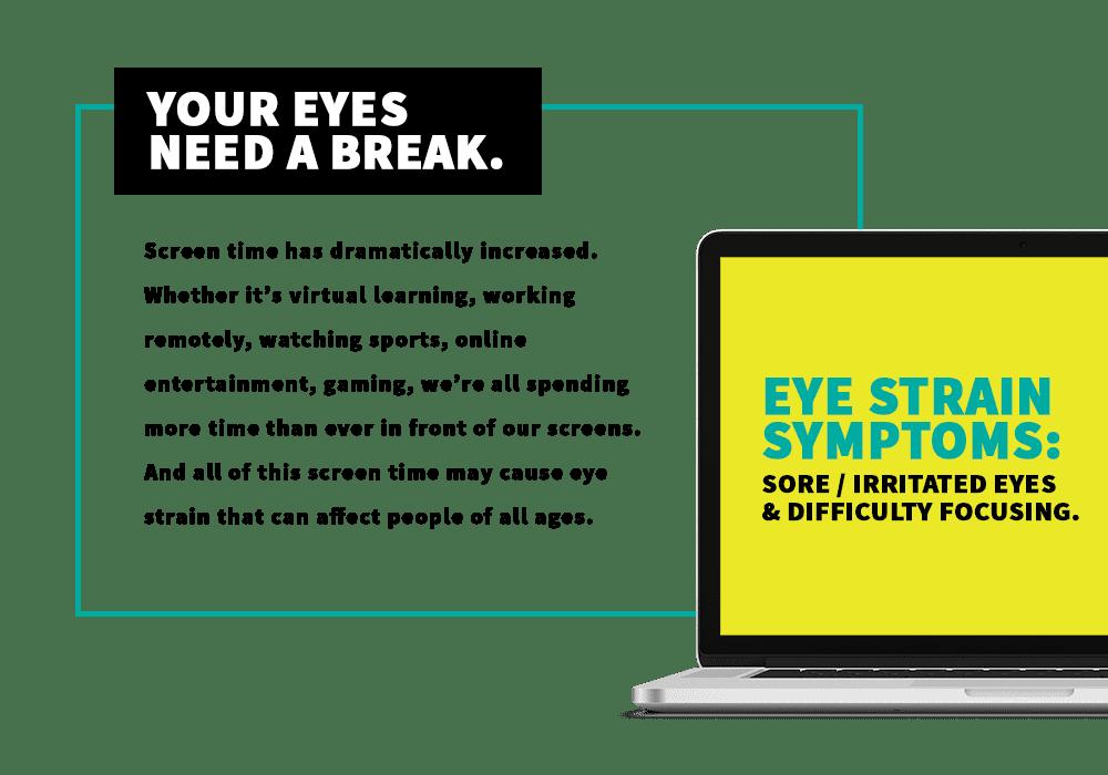 Your Eyes Need a Break.