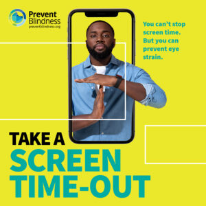 Take a Screen Time-Out. You can't stop screen time. But you can prevent eye strain.