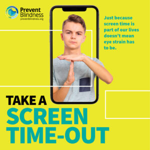 Take a Screen Time Out. Just because screen time is part of our lives doesn't mean eye strain has to be.