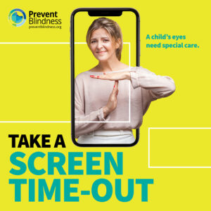 Take a Screen Time Out. A child's eyes need special care.