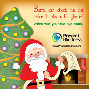 Santa can check his list twice thanks to his glasses! When was your last eye exam?