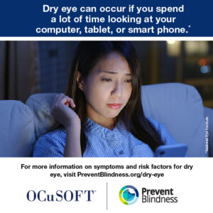 Dry eye can occur if you spend a lot of time looking at your computer, tablet, or smart phone.